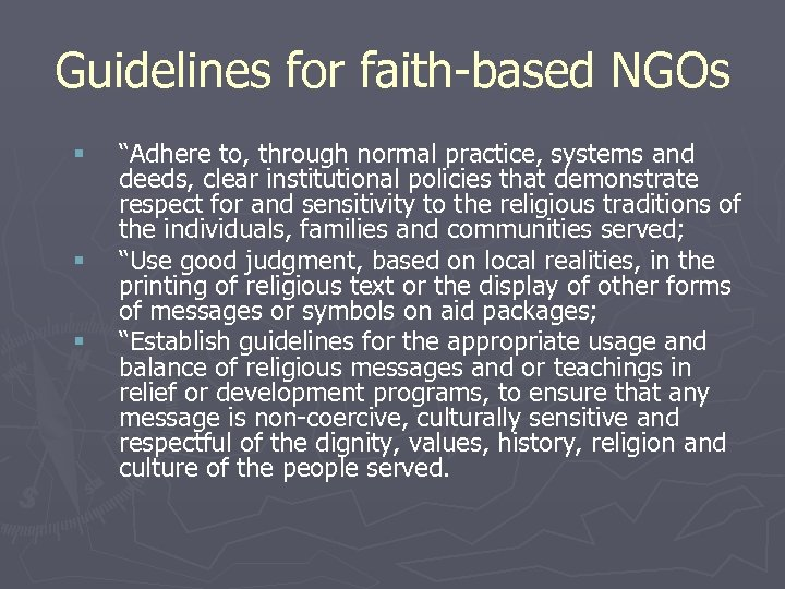 "Guidelines for faith-based NGOs § § § ""Adhere to, through normal practice, systems and"