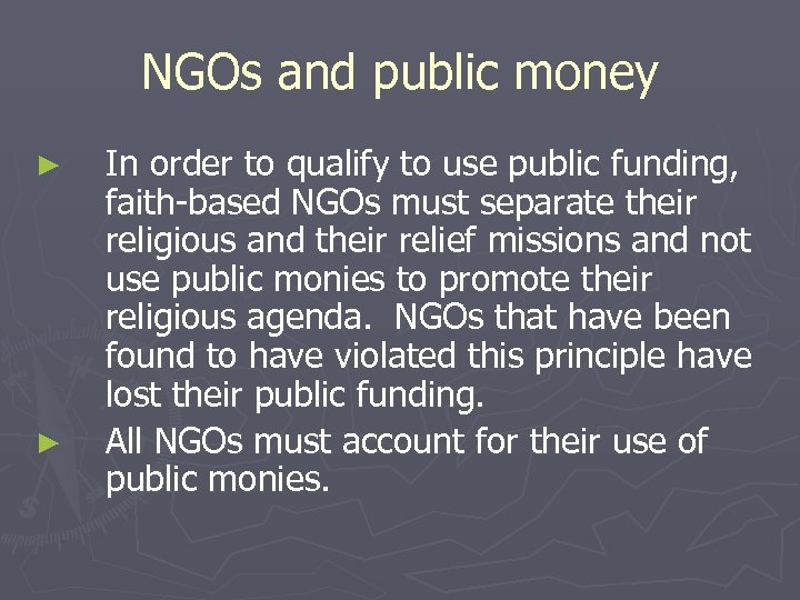 NGOs and public money ► ► In order to qualify to use public funding,