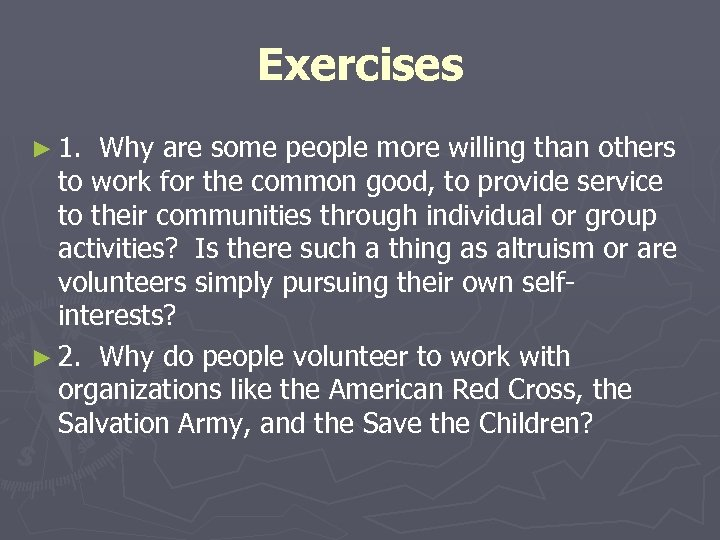 Exercises ► 1. Why are some people more willing than others to work for