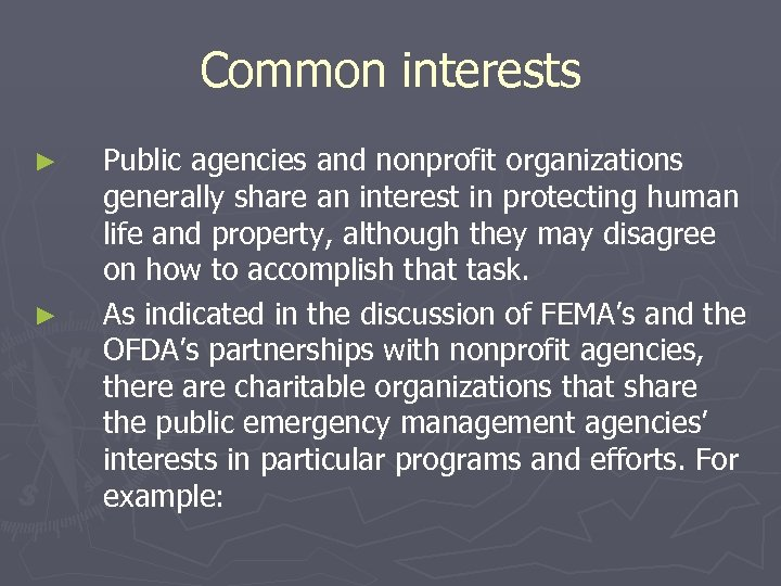 Common interests ► ► Public agencies and nonprofit organizations generally share an interest in