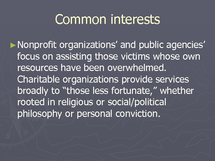 Common interests ► Nonprofit organizations' and public agencies' focus on assisting those victims whose