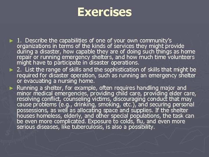 Exercises 1. Describe the capabilities of one of your own community's organizations in terms