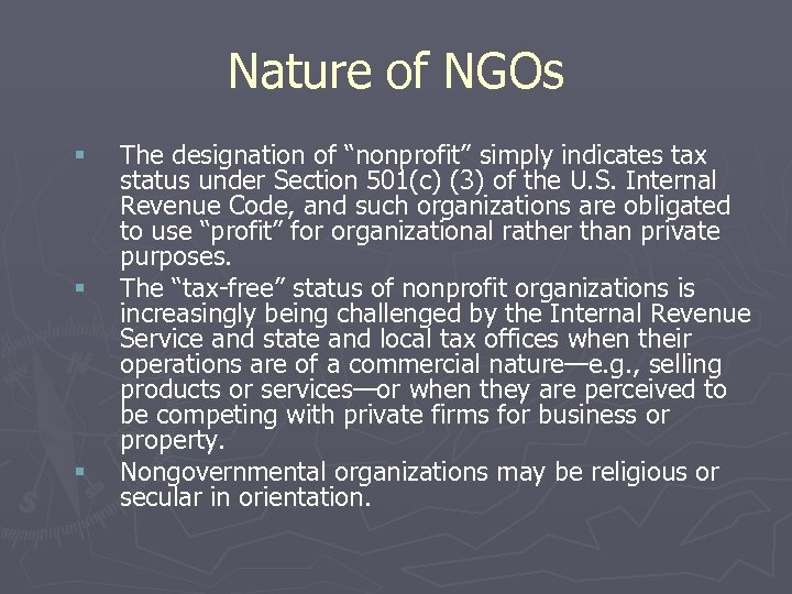 "Nature of NGOs § § § The designation of ""nonprofit"" simply indicates tax status"