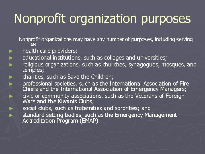 Nonprofit organization purposes Nonprofit organizations may have any number of purposes, including serving as