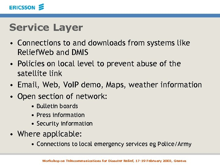 Service Layer • Connections to and downloads from systems like Relief. Web and DMIS