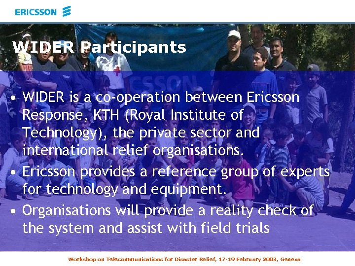 WIDER Participants • WIDER is a co-operation between Ericsson Response, KTH (Royal Institute of