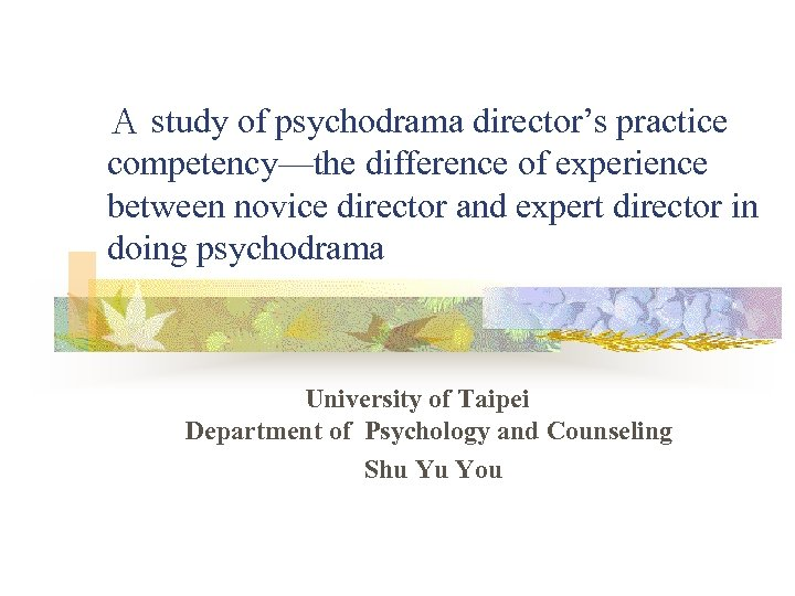 A study of psychodrama director's practice competency—the difference of experience between novice director and
