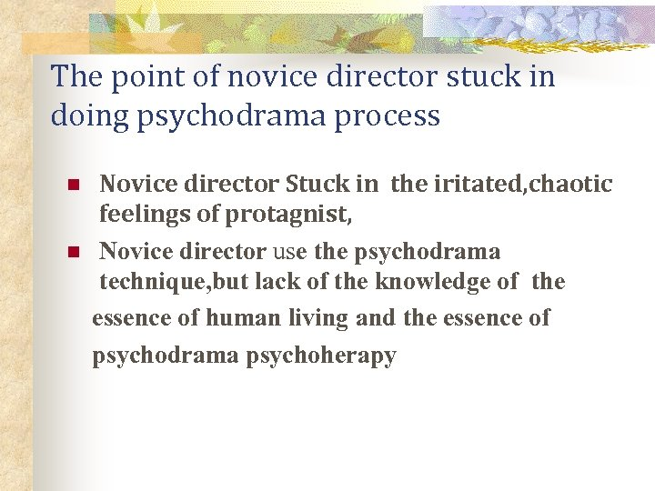 The point of novice director stuck in doing psychodrama process n n Novice director
