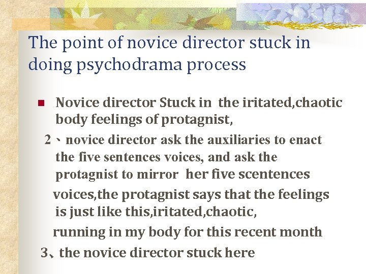 The point of novice director stuck in doing psychodrama process Novice director Stuck in