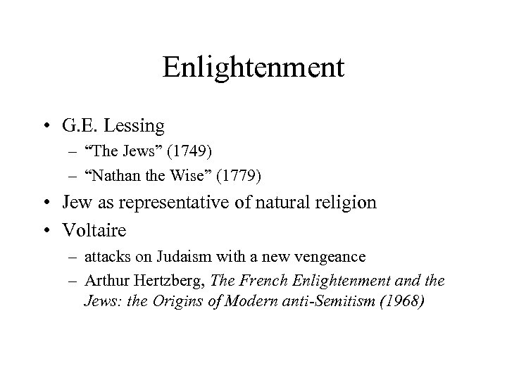 """Enlightenment • G. E. Lessing – """"The Jews"""" (1749) – """"Nathan the Wise"""" (1779)"""