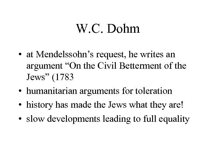 "W. C. Dohm • at Mendelssohn's request, he writes an argument ""On the Civil"