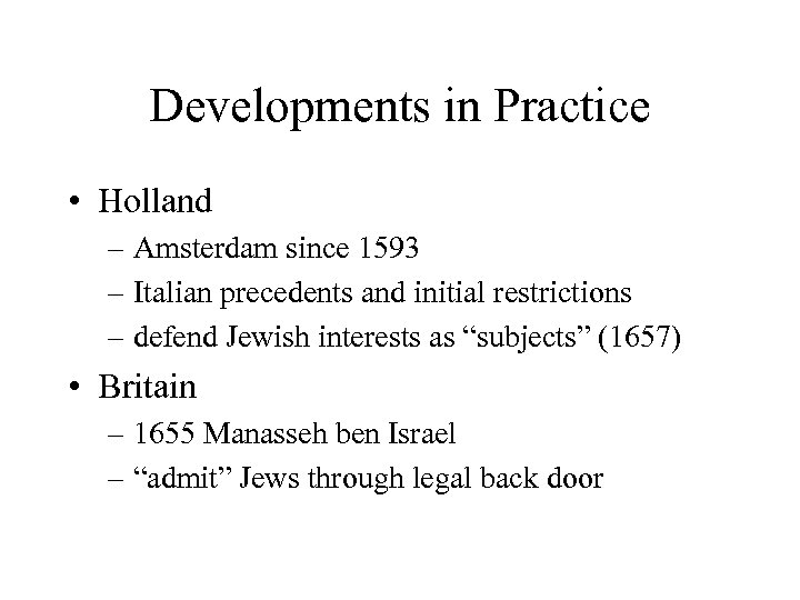 Developments in Practice • Holland – Amsterdam since 1593 – Italian precedents and initial