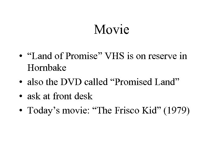 """Movie • """"Land of Promise"""" VHS is on reserve in Hornbake • also the"""