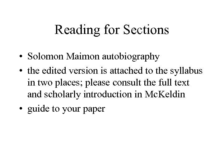 Reading for Sections • Solomon Maimon autobiography • the edited version is attached to