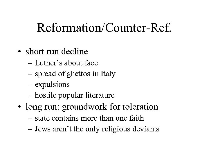 Reformation/Counter-Ref. • short run decline – Luther's about face – spread of ghettos in