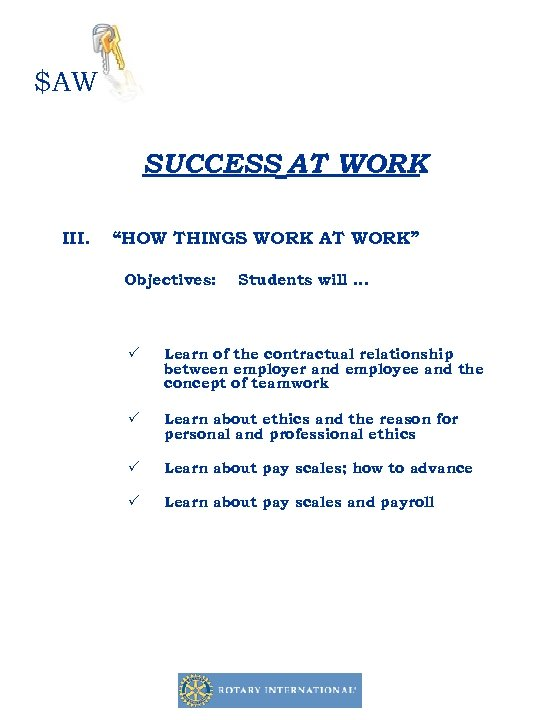 """$AW SUCCESS AT WORK III. """"HOW THINGS WORK AT WORK"""" Objectives: Students will …"""