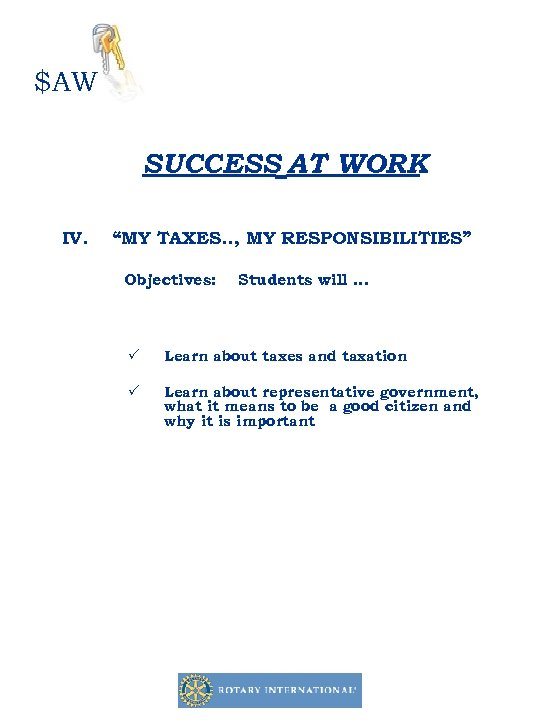 """$AW SUCCESS AT WORK IV. """"MY TAXES. . , MY RESPONSIBILITIES"""" Objectives: Students will"""