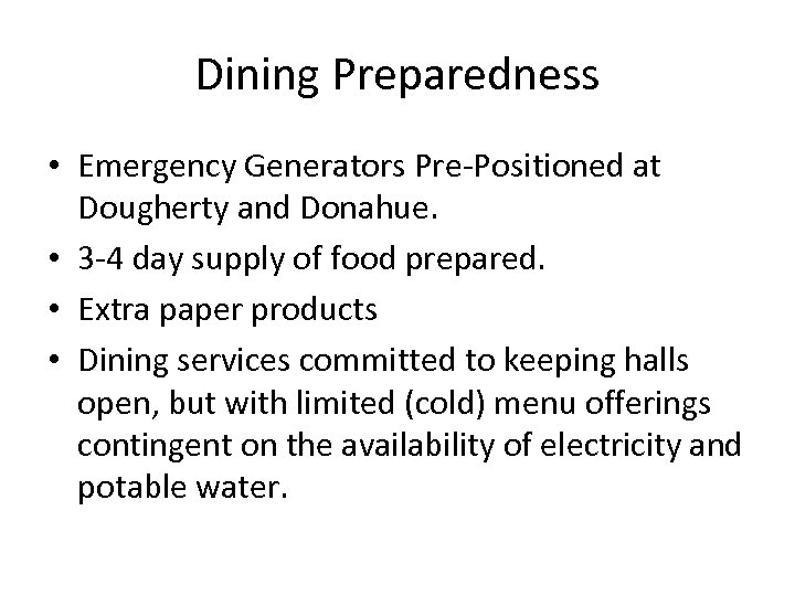Dining Preparedness • Emergency Generators Pre-Positioned at Dougherty and Donahue. • 3 -4 day