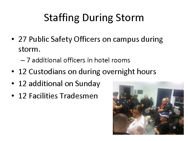 Staffing During Storm • 27 Public Safety Officers on campus during storm. – 7