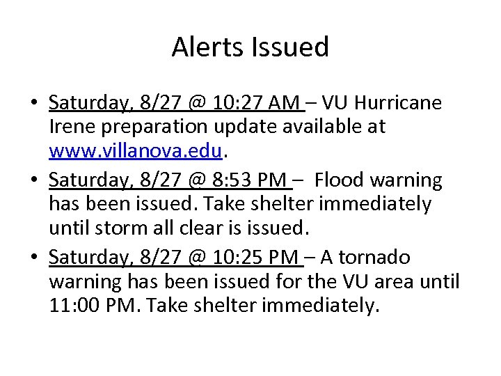 Alerts Issued • Saturday, 8/27 @ 10: 27 AM – VU Hurricane Irene preparation