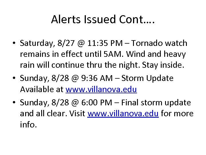 Alerts Issued Cont…. • Saturday, 8/27 @ 11: 35 PM – Tornado watch remains