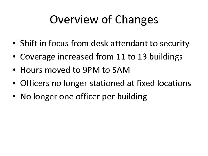 Overview of Changes • • • Shift in focus from desk attendant to security