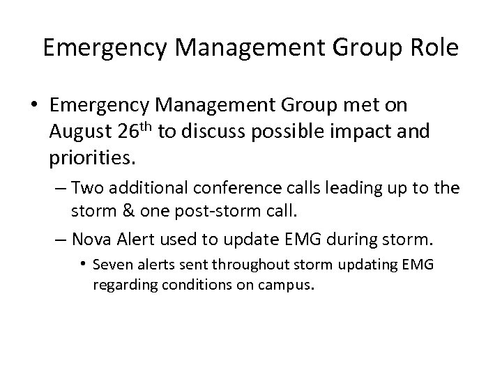 Emergency Management Group Role • Emergency Management Group met on August 26 th to