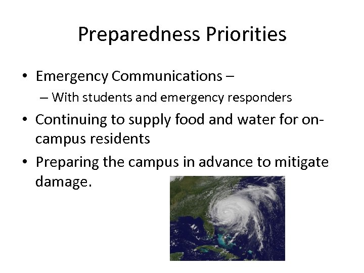 Preparedness Priorities • Emergency Communications – – With students and emergency responders • Continuing