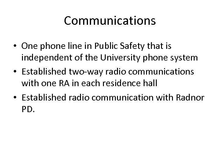 Communications • One phone line in Public Safety that is independent of the University