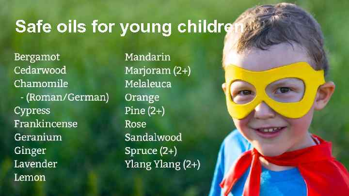 Safe oils for young children