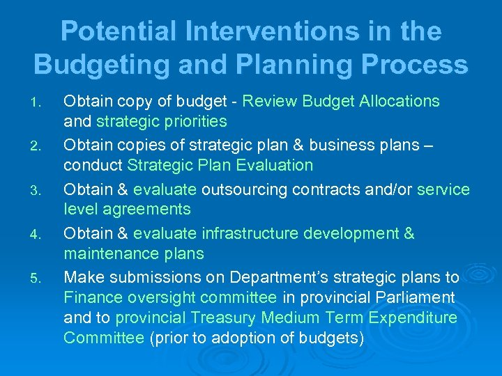 Potential Interventions in the Budgeting and Planning Process 1. 2. 3. 4. 5. Obtain