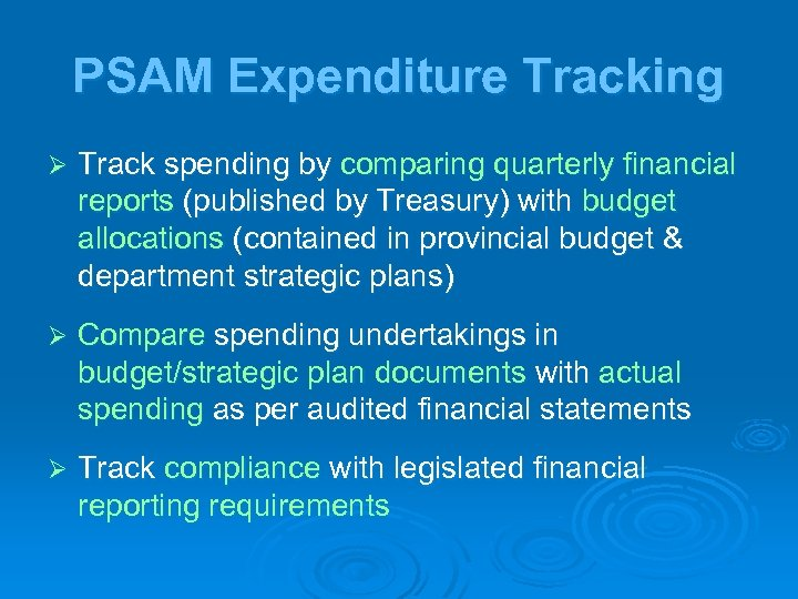 PSAM Expenditure Tracking Ø Track spending by comparing quarterly financial reports (published by Treasury)