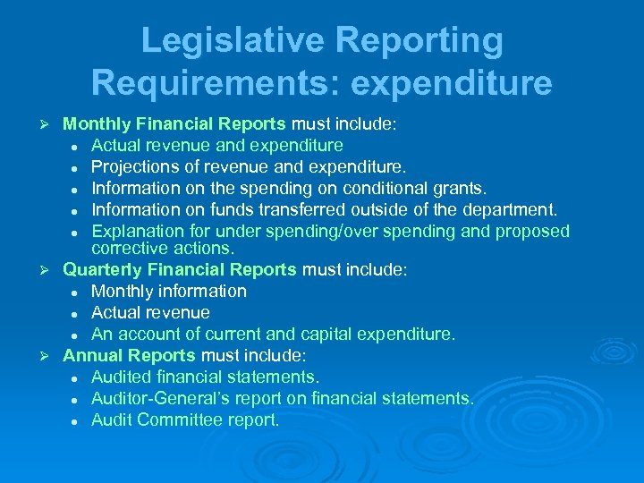 Legislative Reporting Requirements: expenditure Monthly Financial Reports must include: l Actual revenue and expenditure