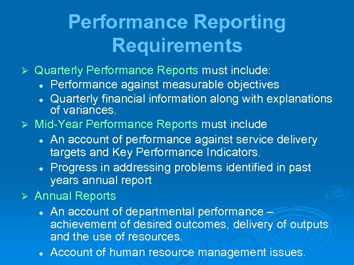 Performance Reporting Requirements Quarterly Performance Reports must include: l Performance against measurable objectives l