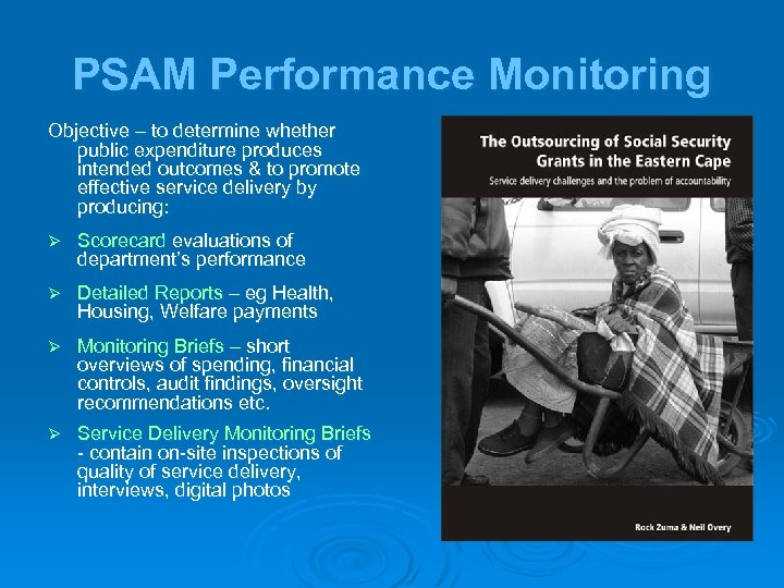 PSAM Performance Monitoring Objective – to determine whether public expenditure produces intended outcomes &