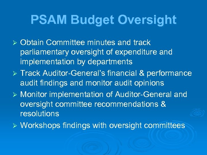 PSAM Budget Oversight Obtain Committee minutes and track parliamentary oversight of expenditure and implementation