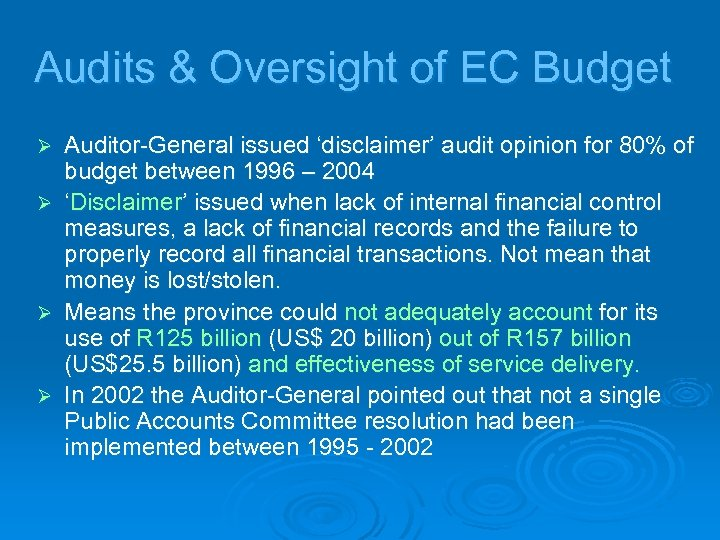 Audits & Oversight of EC Budget Ø Ø Auditor-General issued 'disclaimer' audit opinion for