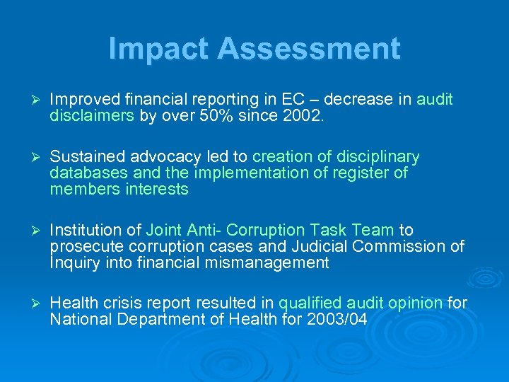 Impact Assessment Ø Improved financial reporting in EC – decrease in audit disclaimers by