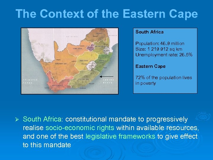 The Context of the Eastern Cape South Africa Population: 46. 9 million Size: 1