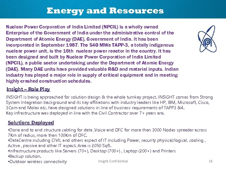 Energy and Resources Nuclear Power Corporation of India Limited (NPCIL) is a wholly owned