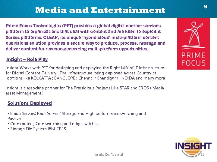 Media and Entertainment 5 Prime Focus Technologies (PFT) provides a global digital content services