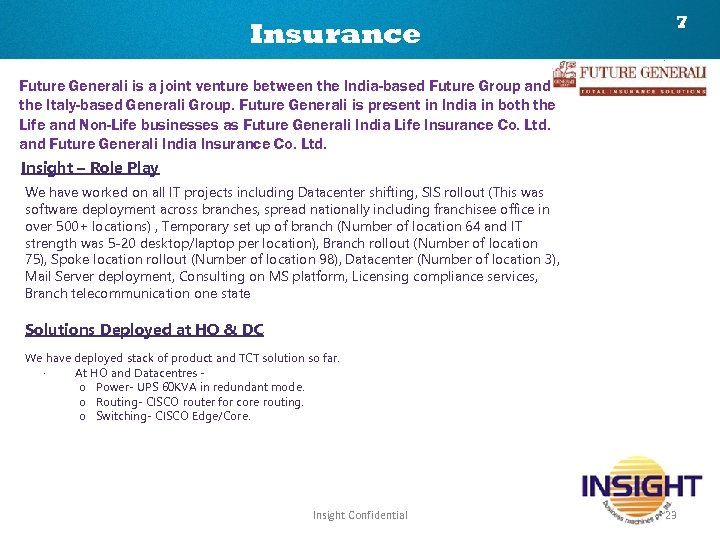 Insurance 7 Future Generali is a joint venture between the India-based Future Group and