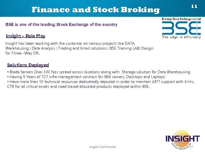 Finance and Stock Broking 11 BSE is one of the leading Stock Exchange of