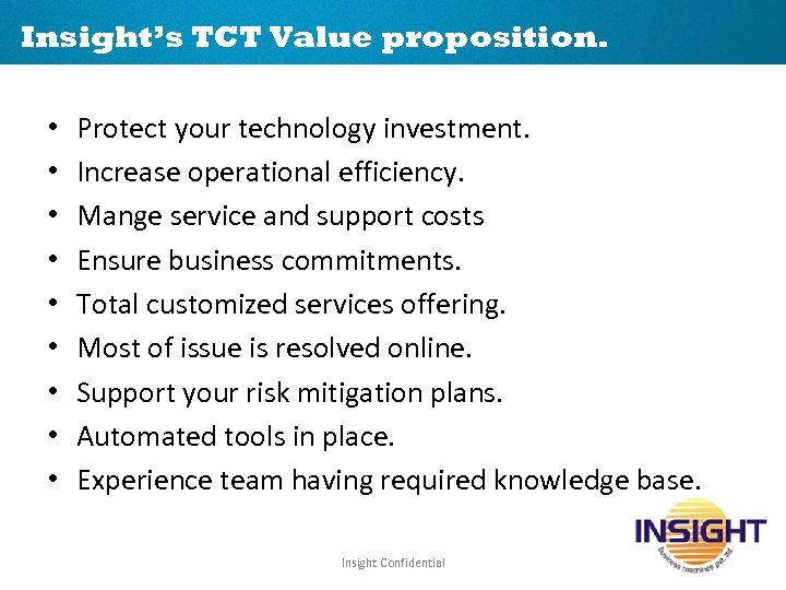 Insight's TCT Value proposition. • • • Protect your technology investment. Increase operational efficiency.