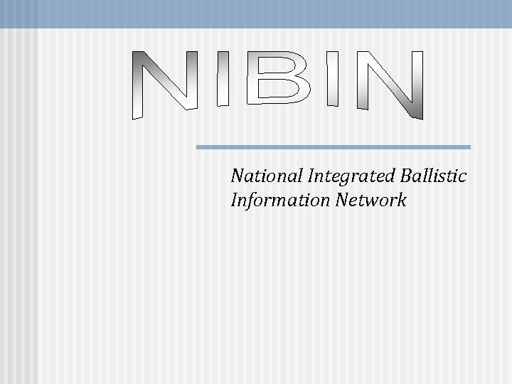 National Integrated Ballistic Information Network