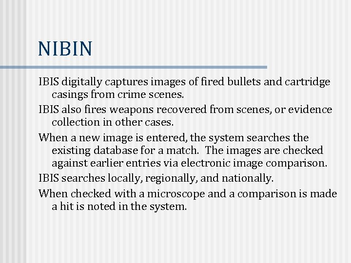 NIBIN IBIS digitally captures images of fired bullets and cartridge casings from crime scenes.