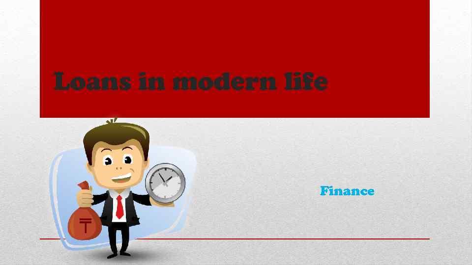 Loans in modern life Finance