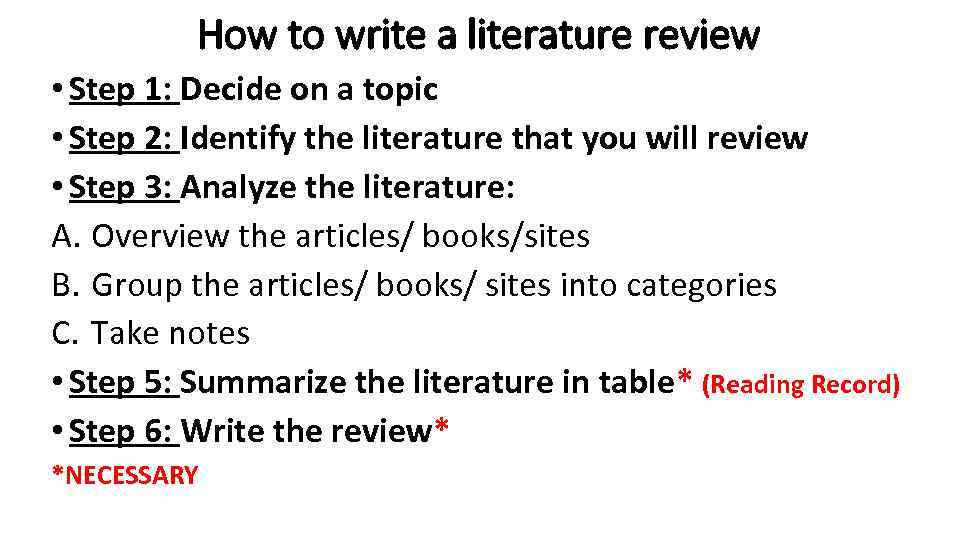 How to write a literature review • Step 1: Decide on a topic •