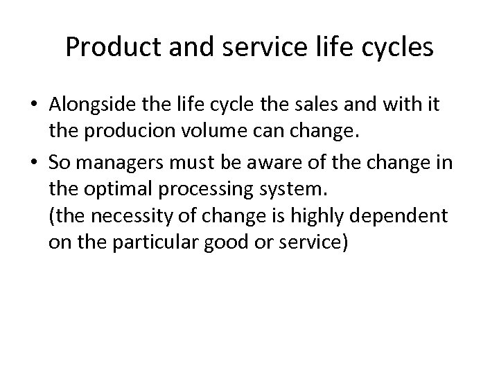 Product and service life cycles • Alongside the life cycle the sales and with