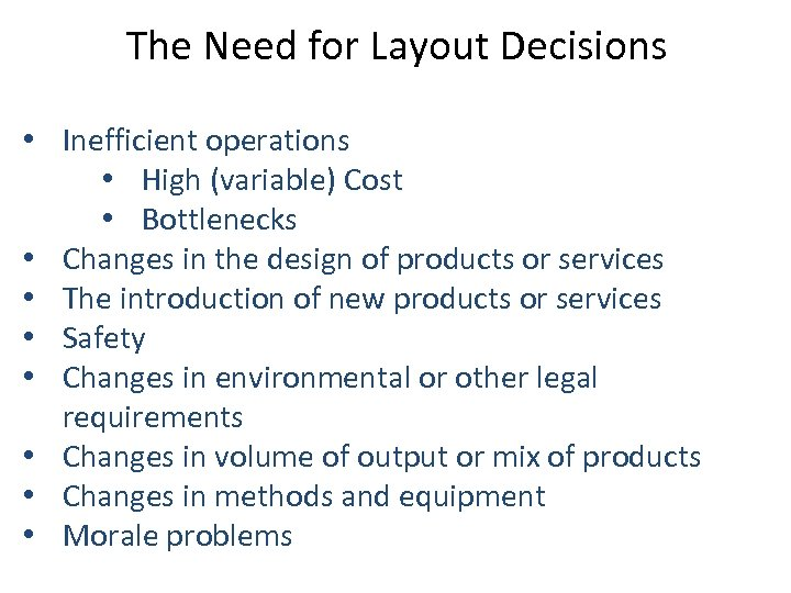 The Need for Layout Decisions • Inefficient operations • High (variable) Cost • Bottlenecks